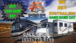 WE BUY RVS IN CASH SAME DAY!!!